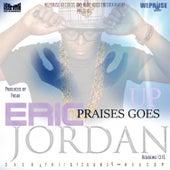 Praises Goes Up by Eric Jordan