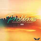Problems (feat. Skooly) by Red Angel
