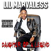 Daughter of a Legend by Lil Marvaless