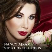 Nancy Ajram: Super Hits Collection by Nancy Ajram