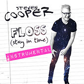 Floss (Stay in Time) [Instrumental] by Steven Cooper