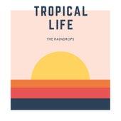 Tropical Life de The Raindrops