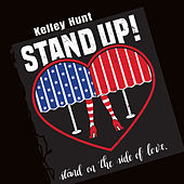 Stand up! Stand on the Side of Love by Kelley Hunt