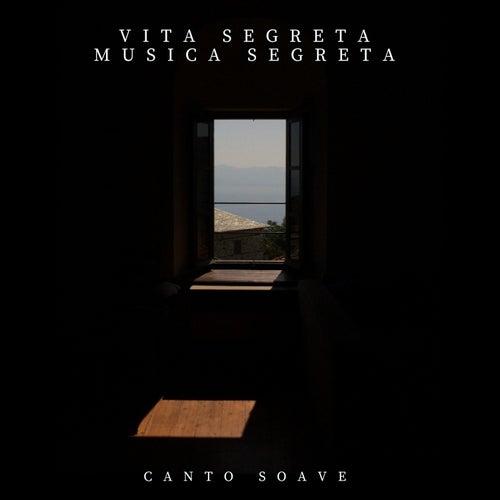 Vita Segreta Musica Segreta by Canto Soave