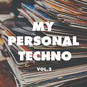 My Personal Techno, Vol. 3 by Various Artists