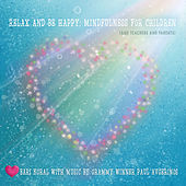 Relax and Be Happy: Mindfulness for Children (and Teachers and Parents) de Bari Koral