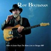 When a Guitar Plays the Blues de Roy Buchanan