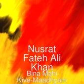 Bina Mahi Kive-Maadhyam by Nusrat Fateh Ali Khan