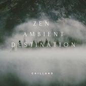 Zen Ambient Destination by Chilland