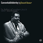 Cannonball Adderley's Finest Hour by Cannonball Adderley