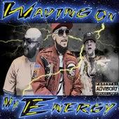 Waving on My Energy de Dj TanGo Rey