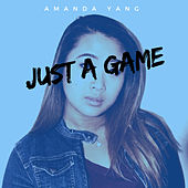 Just a Game by Amanda Yang