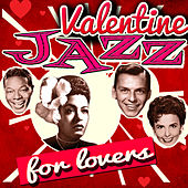 Valentine Jazz For Lovers de Various Artists