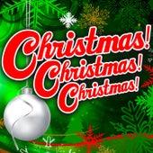 Christmas! Christmas! Christmas! de Various Artists
