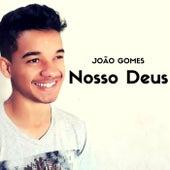 Nosso Deus de João Gomes