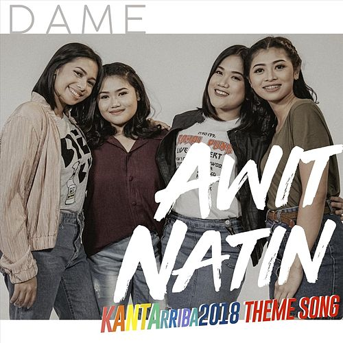 Awit Natin (Kantarriba 2018 Theme Song) by Dame