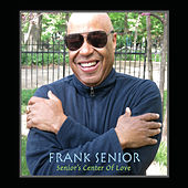 Senior's Center of Love de Frank Senior