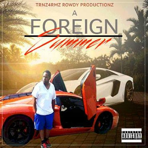 A Foreign Summer by Rowdy Productionz