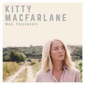 Man, Friendship von Kitty Macfarlane