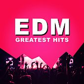 EDM (Greatest Hits) by Various Artists