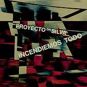Incendiemos Todo de Proyecto Da Silva