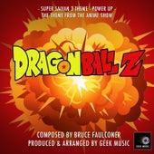 Dragon Ball Z - Super Saiyan 3 -Power Up - Main Theme by Geek Music