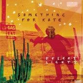 Desert Lights by Something For Kate