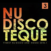 Nu-Discoteque 3 (Finest Nu-Disco and House 2018.1) by Various Artists