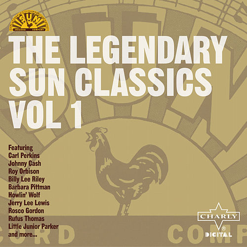 The Legendary Sun Classics Vol. 1 by Various Artists