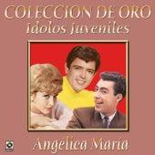 Colección De Oro: Ídolos Juveniles, Vol. 2 – Angélica María by Angelica Maria