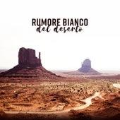 Rumore bianco del deserto - Natura selvaggia, Vento per dormire, Animali di notte, Profondo rilassamento de Various Artists