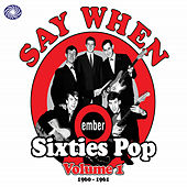 Say When: Ember Sixties Pop Vol. 1 by Various Artists