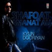 Kyun Dooriyan by Shafqat Amanat Ali