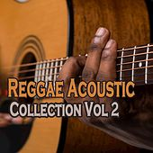 Reggae Acoustic Collection Vol 2 by Various Artists