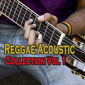 Reggae Acoustic Collection Vol 1 by Various Artists