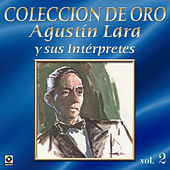 Agustin Lara Y Sus Interpretes Vol.2 by Various Artists