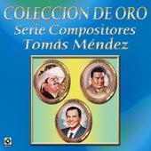 Coleccion de Oro Serie Compositores Tomas Mendez by Various Artists