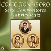 Coleccion de Oro Serie Compositores Gabriel Cruz by Various Artists
