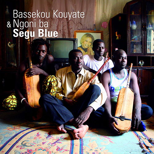 Segu Blue by Bassekou Kouyate & Ngoni Ba