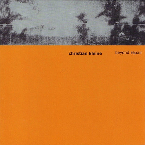 Beyond Repair by Christian Kleine