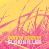 Slow Killer by Donna Regina