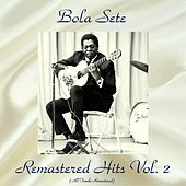 Remastered Hits Vol, 2 (All Tracks Remastered) de Bola Sete
