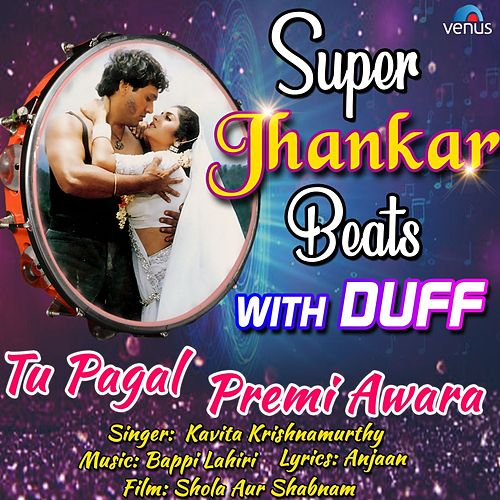 Tu Pagal Premi Awara (Super Jhankar Beats With Duff) (From