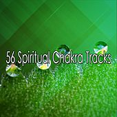 56 Spiritual Chakra Tracks von Lullabies for Deep Meditation