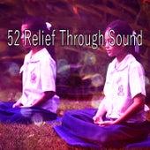 52 Relief Through Sound von Entspannungsmusik