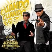Cuando, Cuando Es? by J King y Maximan
