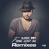 From Now On (Remixes) by Magic Box