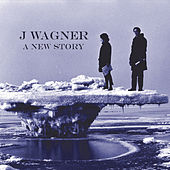 A New Story by J.Wagner
