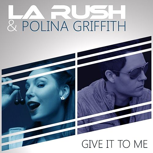 Give It To Me by LA Rush