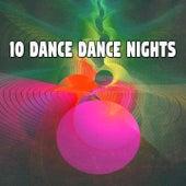 10 Dance Dance Nights by Ibiza Dance Party